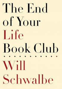 end of your life book club by will schwalbe