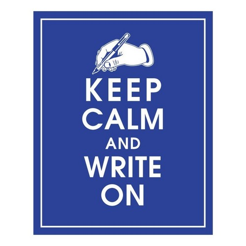 Keep-Calm-and-Write-On-true-writers-32054687-500-500