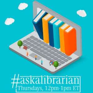 Join us for #AskaLibrarian!