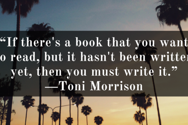 if-theres-a-book-that-you-want-to-read-but-it-hasnt-been-written-yet-then-you-must-write-it-%e2%80%95-toni-morrison